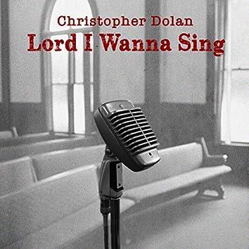 Lord I Wanna Sing