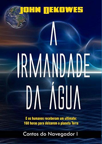 A IRMANDADE DA ÁGUA (Contos do Navegador Livro 1) (Portuguese Edition)