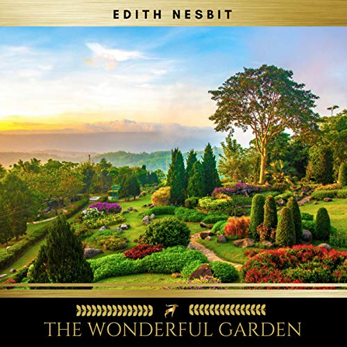 The Wonderful Garden                   By:                                                                                                                                 Edith Nesbit                               Narrated by:                                                                                                                                 Claire Walsh                      Length: 8 hrs and 34 mins     34 ratings     Overall 4.3