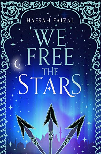 We Free the Stars (Sands of Arawiya Book 2) (English Edition)