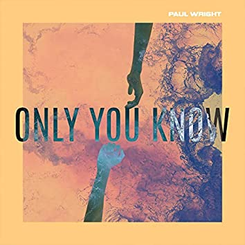 Only You Know