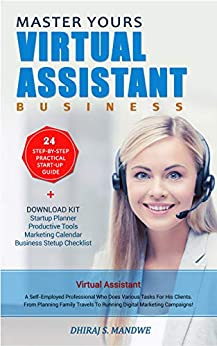 Book cover image for Master Yours Virtual Assistant Business! 24 Step By Step Practical Start-up Guide