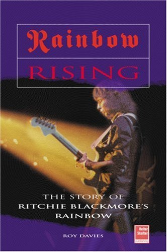 Rainbow Rising: The Story of Ritchie Blackmore's Rainbow by Roy Davies(2002-05-01)