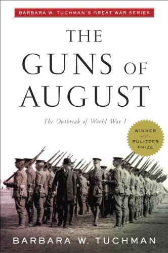 The Guns of August: The Outbreak of World War I; Barbara W. Tuchman's Great War Series (Modern Library 100 Best Nonfiction Books)