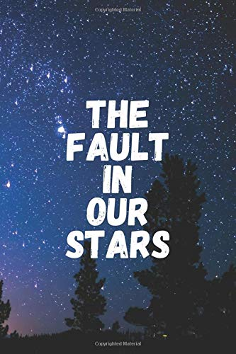The Fault in Our Stars: Spiral Notebook — Lined Notebook Journal - 120 Pages - (6 x 9 inches)