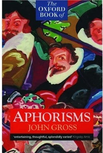 The Oxford Book of Aphorisms (Oxford Paperbacks) by John Gross (Editor) (19-Mar-1987) Paperback