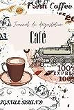 Journal de dégustation café: Carnet de dégustation passion Café   Journal pour les amoureux de caféine   Cahier de suivi pour amateurs de torréfaction ... de Noël ou d'anniversaire sympa à offrir