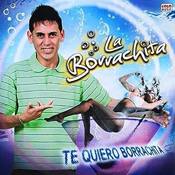 Te Quiero Borrachita