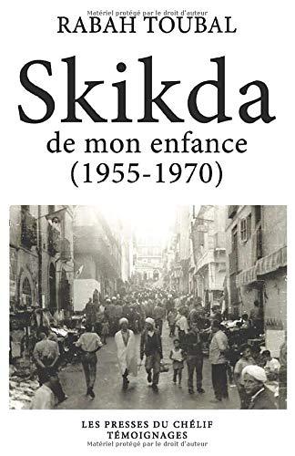 Skikda de mon enfance (1955-1970)
