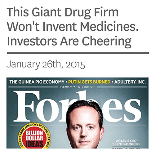 This Giant Drug Firm Won't Invent Medicines. Investors Are Cheering  audiobook cover art