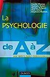 La psychologie de A à Z - 500 mots pour comprendre - 500 mots pour comprendre