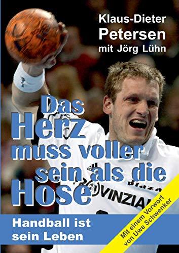 Das Herz muss voller sein als die Hose: Handball ist sein Leben