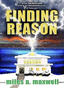 Finding Reason: A Thriller (State Of Reason Book 3) by [Miles A. Maxwell]