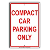 Compact Car Parking Only Park Spot Red Caution Warning Notice Aluminium Metal 8'x12' Sign Plate