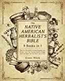 The Native American Herbalist's Bible [9...
