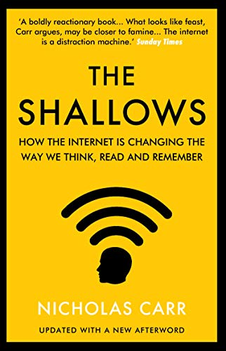 The Shallows: How the Internet Is Changing the Way We Think, Read and Remember (English Edition)