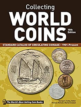 Collecting World Coins 1901-Present  Standard Catalog of Circulating Coinage