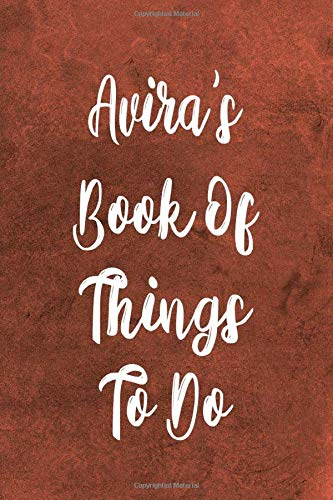 Avira's Book of Things To Do: Personalised Name Notebook - 6x9 119...