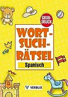 Wortsuchraetsel Spanisch: Wortsuche Raetselheft in Grossdruck mit Wortsuchraetsel zum Spanisch lernen fuer Kinder, Anfaenger, Erwachsene und Senioren-Grundwortschatz Spanisch A1/A2