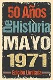 50 Años De Historia Mayo 1971 Edición Limitada: Regalo de cumpleaños perfecto para las mujeres, los hombres, la esposa, novia, mujer, La madre ... ... nacida en Mayo | Cuaderno de Notas, Diario.