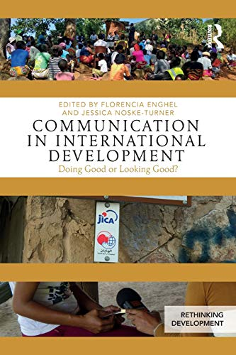 Communication in International Development: Doing Good or Looking Good? (Rethinking Development)