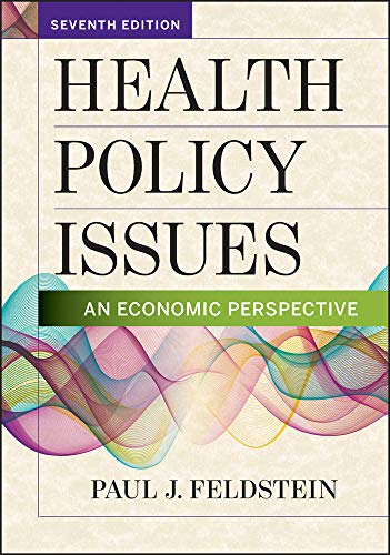 Compare Textbook Prices for Health Policy Issues: An Economic Perspective, Seventh Edition 7 Edition ISBN 9781640550100 by Feldstein, Paul