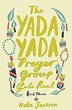 The Yada Yada Prayer Group Gets Real (Yada Yada Series Book 3)