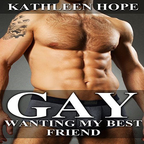 Gay: Wanting My Best Friend audiobook cover art