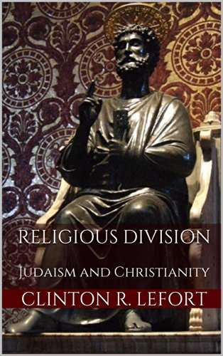Religious Division: Judaism and Christianity (English Edition)