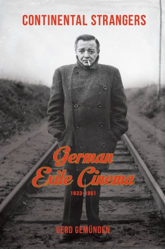 Continental Strangers: German Exile Cinema, 1933-1951 (Film and Culture Series) (English Edition)