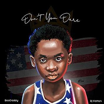 Don't You Dare (feat. RJ Hatton)