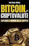 Bitcoin e Criptovalute: Esplora il Mondo Delle Crypto (Italian Edition)