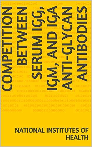 Competition between Serum IgG, IgM, and IgA Anti-Glycan Antibodies (English Edition)