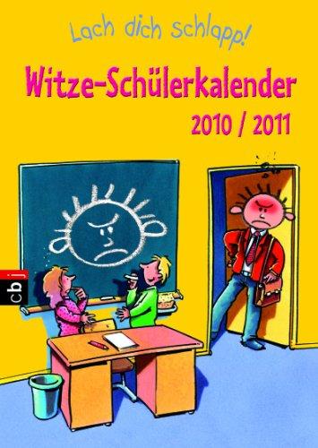 Lach dich schlapp!: Witze-Schülerkalender 2010/2011