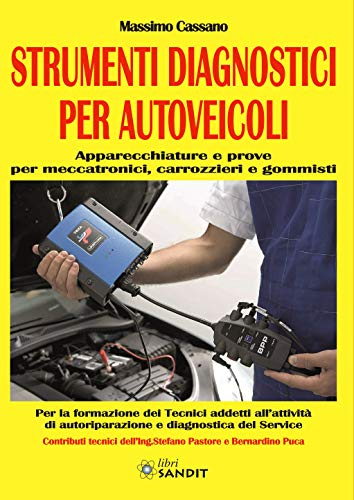 Strumenti diagnostici per autoveicoli. Apparecchiature e prove per meccatronici, carrozzieri e gommisti