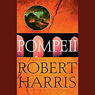 Pompeii     A Novel              By:                                                                                                                                 Robert Harris                               Narrated by:                                                                                                                                 John Lee                      Length: 10 hrs and 4 mins     1,859 ratings     Overall 4.1