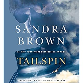 Tailspin                   By:                                                                                                                                 Sandra Brown                               Narrated by:                                                                                                                                 Victor Slezak                      Length: 12 hrs and 54 mins     1,994 ratings     Overall 4.2