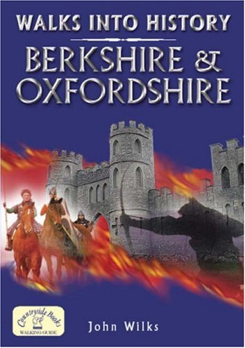 Walks into History: Berkshire and Oxfordshire (Historic Walks)