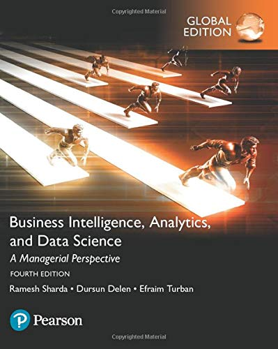 Business Intelligence, Analytics and Data Science: A Managerial Perspective