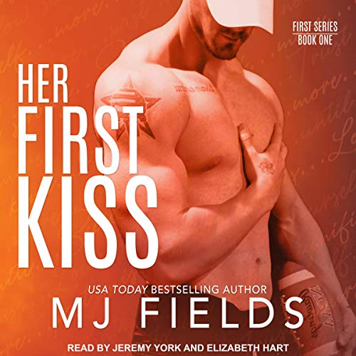 Her First Kiss: London's Story     The First Series, Book 1              By:                                                                                                                                 MJ Fields                               Narrated by:                                                                                                                                 Elizabeth Hart,                                                                                        Jeremy York                      Length: 8 hrs and 17 mins     13 ratings     Overall 4.5