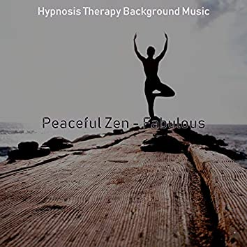 Peaceful Zen - Fabulous