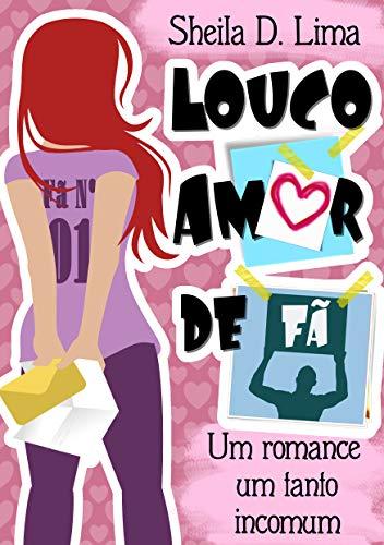 Louco Amor de Fã: Um romance um tanto incomum