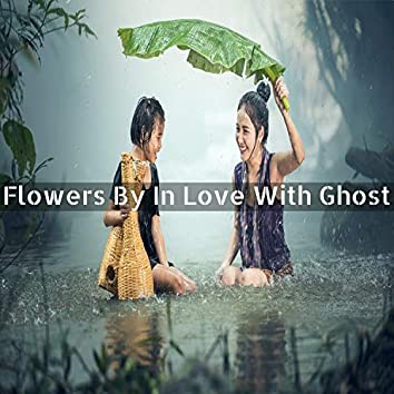 Flowers by in Love with Ghost