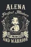 Alena Perfect Mixture Of Princess And Warrior, Alena Name Personalized Girl: Lined Notebook / Journal Gift, Princess Alena journal, 120 Pages, 6 x 9 ... accessories , Cute, Funny, Gift, Notebook