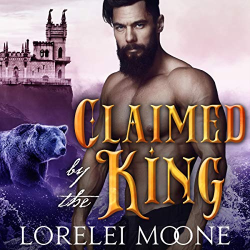Claimed by the King: A BBW Bear Shifter Fantasy Romance audiobook cover art