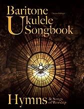 Baritone Ukulele Songbook: Hymns & Songs of Worship