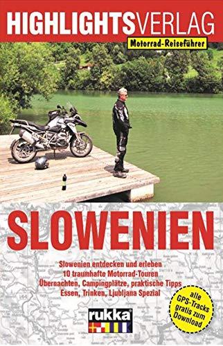 Motorrad-Reiseführer Slowenien: 10 traumhafte Motorradtouren