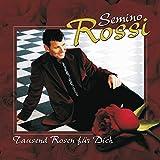 Songtexte von Semino Rossi - Tausend Rosen für Dich