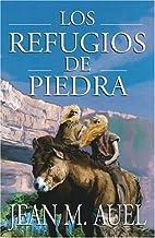 Los refugios de piedra (Shelters of Stone) (Hijos De La Tierra / Earth's Children) (Spanish Edition) by Jean M. Auel (2002-05-28)
