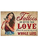 Inga Cartel horizontal de Tattoos Are Better Than Love Vintage Decoración de pared Placa de metal Poster 8 x 12 pulgadas